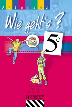 Wie geht's? 5e LV1 - Allemand - Livre de l'élève - Edition 2001
