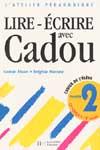 Lire - Ecrire avec Cadou au CP - Cahier de l'élève 2