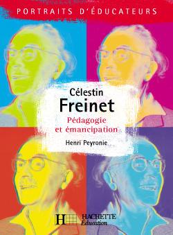Célestin Freinet - Pédagogie et émancipation