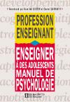 Enseigner à des adolescents - Manuel de psychologie