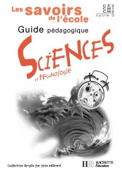 Les Savoirs de l'école Sciences Cycle 3 - Guide pédagogique - Ed.2002
