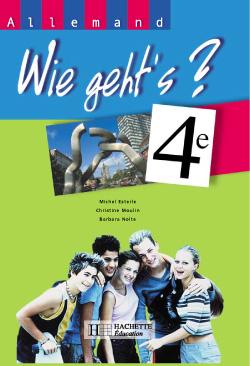Wie geht's? 4e LV1 - Allemand -  Livre de l'élève - Edition 2002