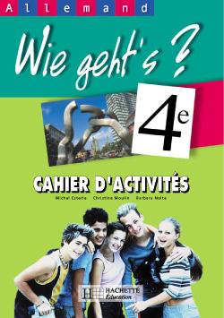 Wie geht's? 4e LV1 - Allemand - Cahier d'activités - Edition 2002