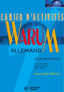 Warum 1re - Allemand - Cahier d'activités - Nouvelle édition 2002