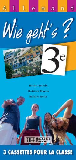 Wie geht's? 3e LV1 - Allemand - Cassettes classe - Edition 2003
