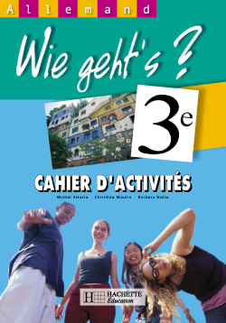 Wie geht's? 3e LV1 - Allemand - Cahier d'activités - Edition 2003