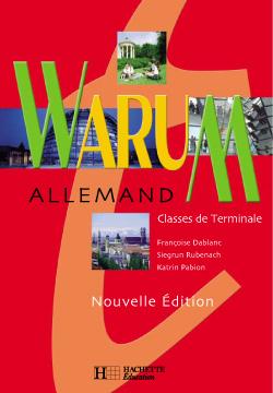 Warum Tles - Allemand - Livre de l'élève - Nouvelle Edition 2003