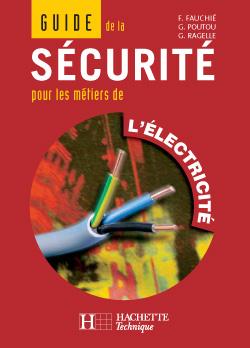Guide de la Sécurité pour les métiers de l'électricité - Livre élève - Ed.2003