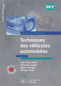 Techniques des véhicules automobiles Tome 2, 2de et Term. BEP - Livre élève - Ed.2004