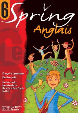 Spring 6e LV1 - Anglais - Livre de l'élève - Edition 2000
