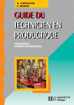 Guide du technicien en productique - Livre élève - Ed.2004