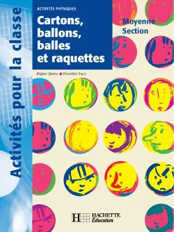 Cartons, ballons, balles et raquettes en Moyenne Section