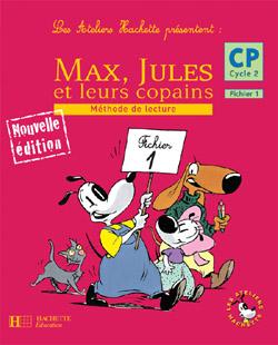 Les Ateliers Hachette Max, Jules et leurs copains CP - Fichier de l'élève 1 - Ed.2006