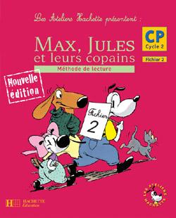 Les Ateliers Hachette Max, Jules et leurs copains CP - Fichier de l'élève 2 - Ed.2006