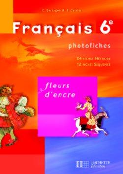 Fleurs d'encre 6e - Français - Photofiches - Edition 2005
