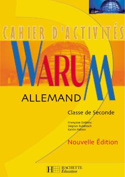 Warum 2de - Allemand - Cahier d'activités - Nouvelle édition 2001