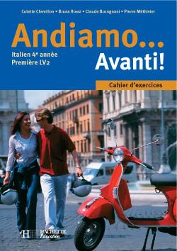 Andiamo...Avanti! 4e année - Italien - Cahier d'exercices - Edition 2005
