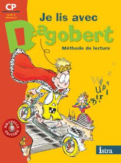 Je lis avec Dagobert CP - Livre élève - Edition 2006
