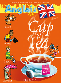 Cup of Tea Anglais CM1 - Livre de l'élève - Ed.2007