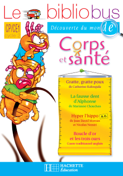 Le Bibliobus Nº 19 CP/CE1 - Corps et Santé - Cahier d'activités - Ed.2007