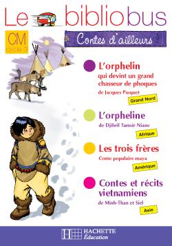 Le Bibliobus Nº 24 CM - Contes d'ailleurs - Cahier d'activités - Ed.2007