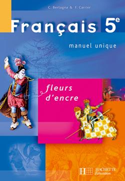 Fleurs d'encre 5e - Français - Livre de l'élève - Edition 2006