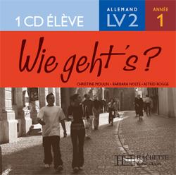 Wie geht's? 4e LV2 Palier 1 année 1 - Allemand - CD audio élève - Edition 2005