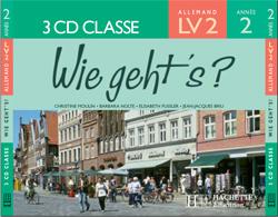 Wie geht's? 3e LV2 Palier 1 année 2 - Allemand - CD audio classe - Edition 2006