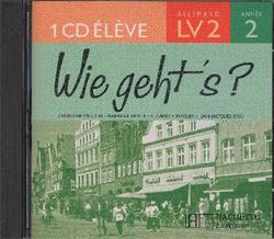 Wie geht's? 3e LV2 Palier 1 année 2 - Allemand - CD audio élève - Edition 2006