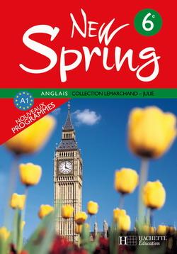 New Spring 6e LV1 - Anglais - Livre de l'élève - Edition 2006