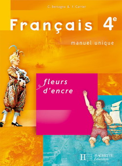 Fleurs d'encre 4e - Français - Livre de l'élève - Edition 2007