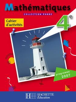 Phare Mathématiques 4e - Cahier d'activités - Edition 2007