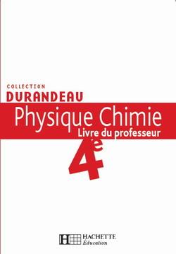 Physique Chimie 4e - Livre du professeur - Edition 2007