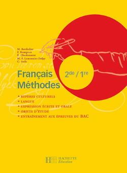 Français Méthodes 2de / 1re - Livre de l'élève - Edition 2007