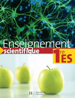 Enseignement scientifique Première ES - Livre élève - Edition 2007