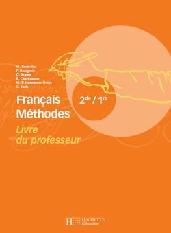 Français Méthodes 2de / 1re - Livre du professeur - Edition 2007