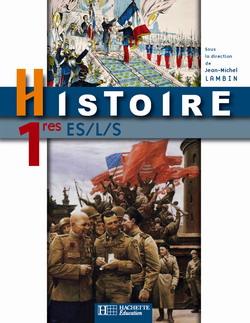 Histoire Premières ES / L / S - Livre élève - Edition 2007