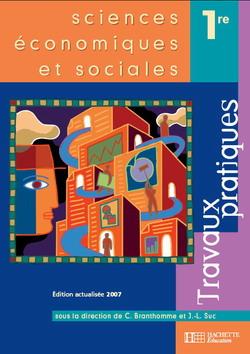Sciences économiques et sociales Première ES - Travaux pratiques - Edition 2007