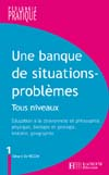 Une banque de situations - problèmes - Tous niveaux - Tome 1