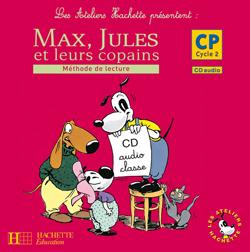 Les Ateliers Hachette Max, Jules et leurs copains CP - CD audio classe - Ed.2007