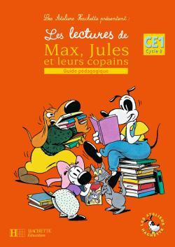 Les Ateliers Hachette Les lectures de Max, Jules et leurs copains CE1 - Guide pédagogique - Ed.2008