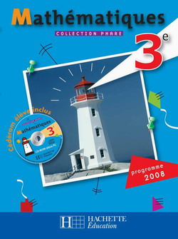 Phare Mathématiques 3e - Livre élève - Edition 2008