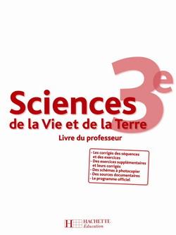 Sciences de la Vie et de la Terre 3e - Livre du professeur - Edition 2008