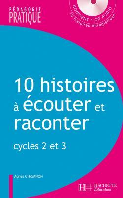10 histoires à écouter et à raconter - Cycles 2 et 3 - Avec CD