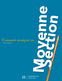 Comment enseigner en Moyenne Section