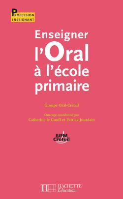 Enseigner l'oral à l'école primaire