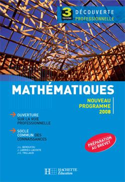 Mathématiques 3e Découverte professionnelle - Livre élève - Ed.2008