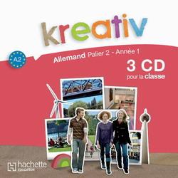 Kreativ Palier 2 Année 1 - Allemand - 3 CD audio classe - Edition 2009