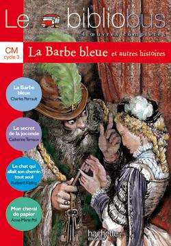 Le Bibliobus Nº 2 CM - La Barbe bleue - Livre de l'élève - Ed.2003