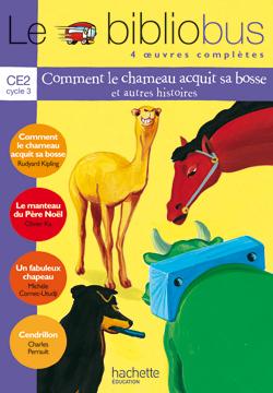 Le Bibliobus Nº 1 CE2 - Comment le chameau acquit sa bosse - Livre de l'élève - Ed.2003